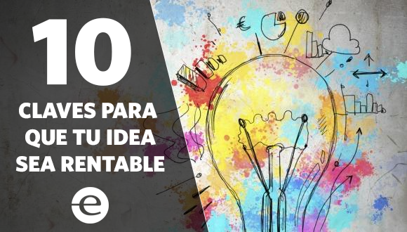 10-claves-para-que-tu-idea-sea-rentable